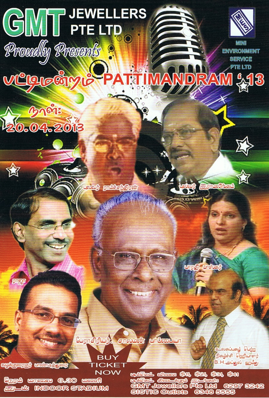 GMT Jewellers Pte Ltd Proudly Presents PATTIMANDRAM 2013 .A event featuring Solomon Pappiah live on 20th April 2013 at 06:30 pm at Singapore Indoor Stadium.